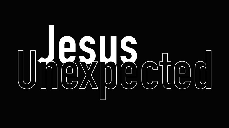 Jesus Unexpected